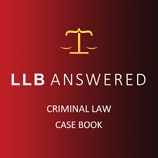 Llb Design Criminal Law Case Book Law Answered