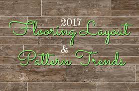 2017 flooring layout and pattern trends update your home in style with these flooring pattern
