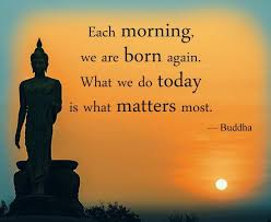 Morning Life Quotes Inspirational Positive Life Quotes Each morning we are born 22