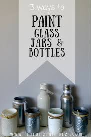 Ways To Decorate Glass Jars 100 Easy Ways To Paint Glass Jars Bottles Throne Thimble 100