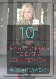 10 Things To Bring To Every Job Interview Jobinterview