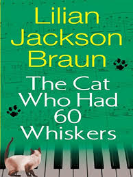 The Cat Who Had 60 Whiskers (Cat Who... Book 29) - Kindle edition by Braun,  Lilian Jackson. Mystery, Thriller & Suspense Kindle eBooks @ Amazon.com.