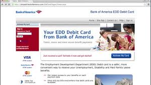 Your state's unemployment website will inform you of when you can expect to receive your debit card. Bank Of America Edd Debit Card Online Login Cc Bank
