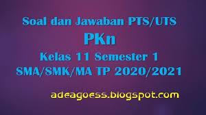 Adanya kebebasan untuk berekspresi b. Download Soal Pts Uts Pkn Kelas 11 Semester 1 Sma Smk Ma Kurikulum 2013 Tp 2020 2021 Sobang 2