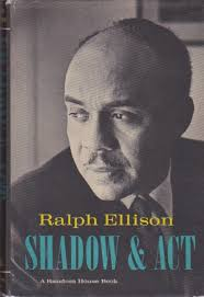shadow and act ralph ellison first edition first printing shadow and act ellison ralph