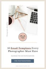 10 Email Templates Every Photographer Must Have