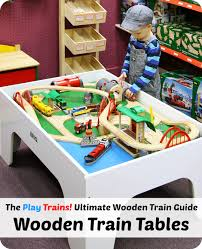 the best train tables for toddlers and preschoolers from the play trains ultimate
