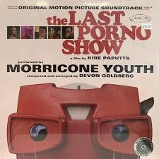 The Last Porno Show / O.s.t. - Morricone Youth / Devon Goldberg ...