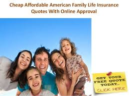 Cheap Affordable American Family Life Insurance Quotes With Online Ap Adorable Family Life Insurance Quotes
