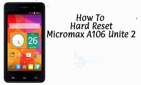 How To Hard Reset Micromax A106 Unite 2 ...