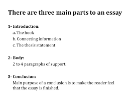 exploring the essay there are three main parts to an essay  there are three main parts to an essay 1 introduction a