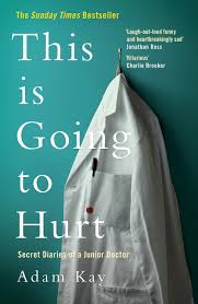 this is going to hurt secret diaries of a junior doctor amazon co uk adam kay 9781509858613 books