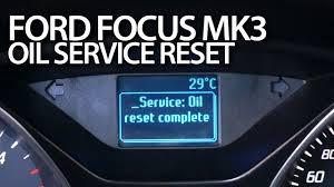 2016 Ford Focus Oil Change Light Ford Focus Mk3 Reset Engine Oil Change Due Message Service Maintenance Reminder