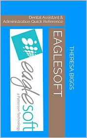 Eaglesoft Quick Charting Eaglesoft Dental Assistant Administration Quick Reference