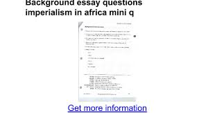 background essay questions imperialism in africa mini q google docs