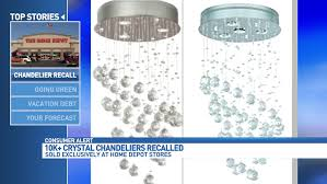 more than 10 000 crystal chandeliers made by lumicentro internacional are under recall tonight