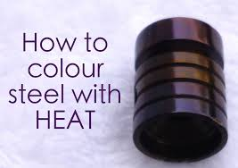 How To Colour Steel With Heat 5 Steps With Pictures