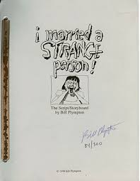 I Married A Strange Person; The Script/storyboard | Bill Plympton