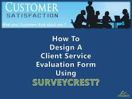 How To Design A Client Service Evaluation Form Visual Ly