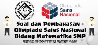 Demikian download soal & kunci jawaban osn. Soal Dan Pembahasan Olimpiade Sains Nasional Bidang Matematika Smp Tingkat Provinsi Tahun 2019 Mathcyber1997