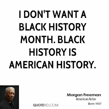 Black History Month Quotes Magnificent Morgan Freeman History Quotes QuoteHD