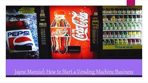 How To Start A Vending Machine Company Stunning Jayne Manziel How To Start A Vending Machine Business
