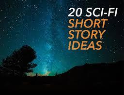 sci fi story ideas story ideas
