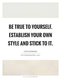 Quote Be True To Yourself Best Of TRUE Yourself Quotes Sayings TRUE Yourself Picture Quotes