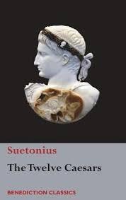 Twelve Caesars The Twelve Caesars By Suetonius 9781781399408 Booktopia