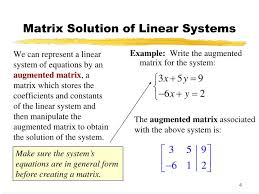 matrix solution of linear systems we can represent a linear system of equations by an augmented