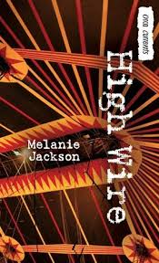 high wire by melanie jackson reviews discussion bookclubs lists