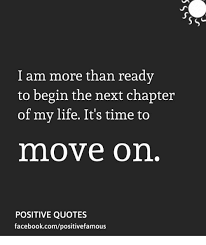 New Chapter In Life Quotes Stunning I Am More Than Readv To Begin The Next Chapter Of My Life It's Time