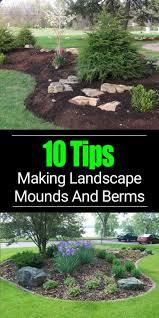 Berm Garden Designs 10 Berm Landscaping Tips Building A Berm Or Landscape