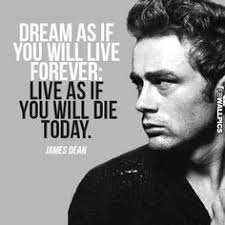 Dream As If You Ll Live Forever James Dean Quote Best Of James Dean Quote Full Quote Wonderfully Said Dream As If You'll