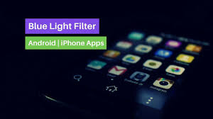 App Blue Light Filter Iphone 6 Blue Light Filter Apps For Mobile Iphone Android