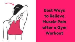 relieve muscle pain after a gym workout