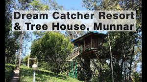 Dream Catcher Group Home Dream Catcher Plantation Resort Munnar with Tree House YouTube 66