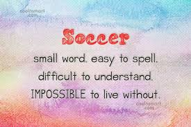 Soccer Quotes And Sayings Images Pictures CoolNSmart Inspiration Soccer Quotes