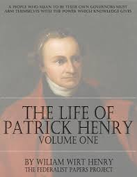 ebooks the federalist papers part  life correspondence speeches of patrick henry volume one