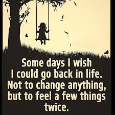 I Wish Quotes Somedays I Wish I Could Go Back In Life Pictures Photos and Images 11