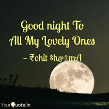 Good Night To All My Love Quotes Writings By Rohit Sharma