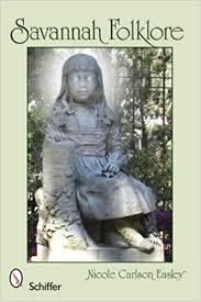 Savannah Folklore: Nicole Carlson Easley: 9780764334092: Amazon.com: Books