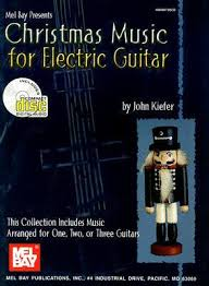 Notation edition and tab edition. Christmas Music For Electric Guitar This Collection Includes Music Arranged For One Two Or Three Guitars With Cd By John Kiefer