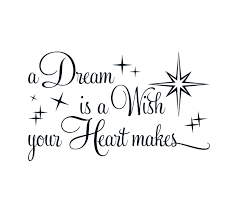 A Dream Is A Wish Your Heart Makes Quote Best of A Dream Is A Wish Your Heart Makes DIY Projects Pinterest