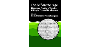 The Self on the Page: Theory and Practice of Creative Writing in Personal  Development by Celia Hunt