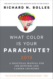 What Color Is Your Parachute 2019 A Practical Manual For