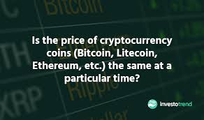 Price chart, trade volume, market cap, and more. Is The Price Of Cryptocurrency Coins The Same At A Particular Time Investotrend