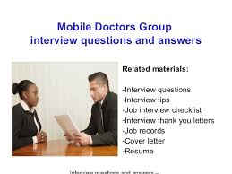 Doctors Interview Questions Mobile Doctors Group Interview Questions And Answers
