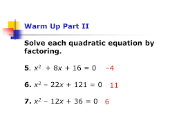 warm up part ii solve each quadratic equation by factoring 5 x2 8x