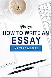 how to write an essay in five easy steps kindle edition by print list price 8 99
